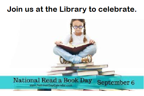 Join us at the Library to celebrate NATIONAL READ A BOOK DAY!!!