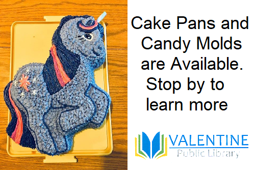 Cake Pans and Candy Molds are Available